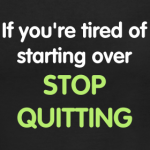 stop quitting closeup