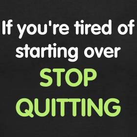 stop quitting closeup